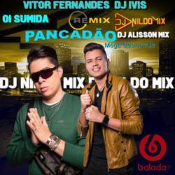 VITOR FERNANDES DJIVIS OI SUMIDA DJ NILDO MIX PANCADÃO