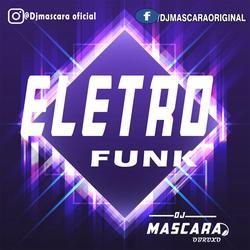 CD ELETROFUNK 2021-DJMASCARA