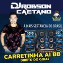 01-CARRETINHA AI BB - GOIAS - DJ ROBSON CAETANO