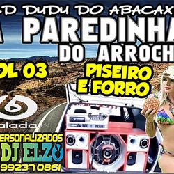 PAREDINHA DO ARROCHA VOL 03 BY DJ ELZO