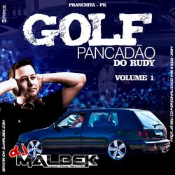 GOLF PANCADAO DO RUDY VOL1