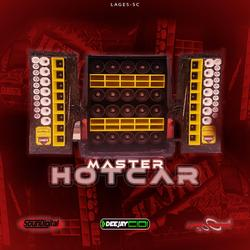 MASTER HOT CAR AGOSTO - DJ CIDI