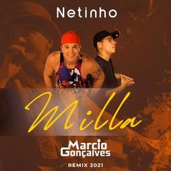 Netinho  Milla  Marcio Gonçalves Remix 2021  COM VHT