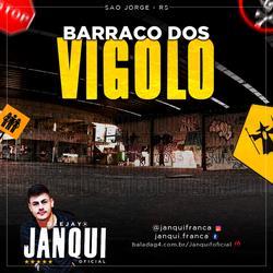 Barraco Dos Vigolo - Dj Janqui Oficial