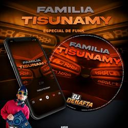 FAMILIA TISUNAMY CHAPECO SC