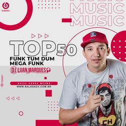 Top 50 Verao 2021 - Funk TumDum MegaFunk