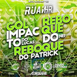 CD Gol Impacto Do Lucas E Reboque Do Nei