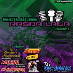 Equipe Raspa Lata Volume 1