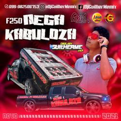 CD F250 NEGA KABULOZA 2021  DJ Guilherme Mix