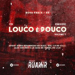 CD Equipe Louco E Pouco - Volume 1