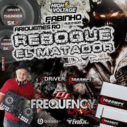 CD Reboque El Matador - DJ Frequency Mix