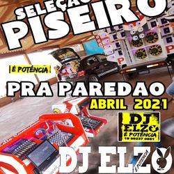 CD PISEIRO PISADINHA ABRIL 2021 DJ ELZO