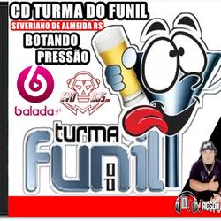 CD TURMA DO FUNIL SEVERIANO DE ALMEIDA