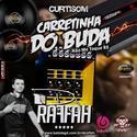 01 - Carretinha do Buda - Dj Raffah