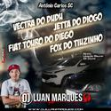 Vectra do Dudu-Jetta do Diogo-Fox do Tiuzinho-Fiat touro do Diego - DJ Luan Marques - 07