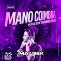 00-ABERTURA MANO COIMBRA PENTE EM TURBINAS@WWW.DJMALBEK.COM WHATSAPP 4691213684