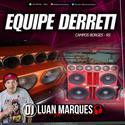 Equipe Derreti - DJ Luan Marques - 01