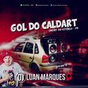 Gol do Caldart - DJ Luan Marques - 01