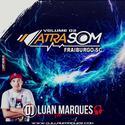 Atrasom Fraiburgo - Volume 2 - DJ Luan Marques - 01
