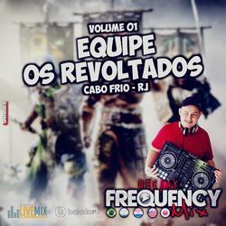 CD Os Revoltados - DJ Frequency Mix