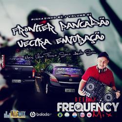 CD Frontier Pancadao e Vectra Entubacao