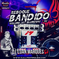 Reboque Bandido Volume 3 - Mega Funk SC
