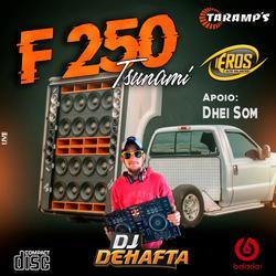 F250 TISUNAMY CHAPECO SC VOL 4 DJDEHAFTA