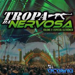 Tropa da Nervosa Vol.2 Esp. Eletronica