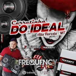 CD Carretinha do Ideal - DJFrequencyMix