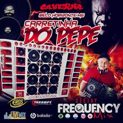 CD Carretinha do Pepe - DJ Frequency Mix