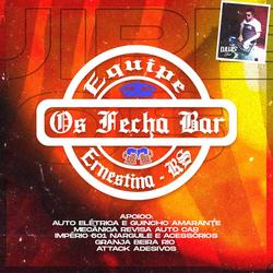 EQUIPE OS FECHA BAR - DJ LUIS OFICIAL