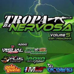 Tropa da Nervosa Volume 5 Esp. Pisadinha