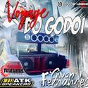 01 - Voyage do Godoi - DJ Gilvan Fernandes