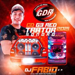CD G3 RED & TRATOR SONORO DA GDR 2K21. Dj Fabio Souza