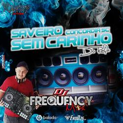 CD Saveiro Sem Carinho- DJ Frequency Mix