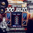 Carretinha 100 Juizo - Volume 2 - DJ Luan Marques - 01