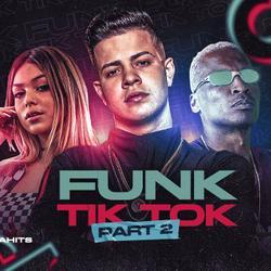 FUNK TIKTOK MUSICAS NOVA JUNHO 2021 LANÇAMENTO