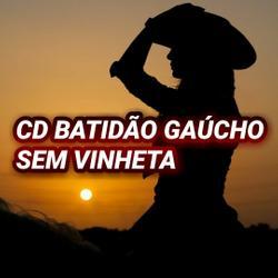 01  CD BATIDÃO GAÚCHO SEM VINHETA DJ WG CWB