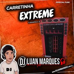 Carretinha Extreme Especial Funk 2020