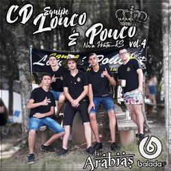 CD EQP LOUCO E POUCO VOL.4 DJ DASARABIAS