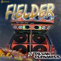 01 - Fielder Especial de Churrasco - DJ Gilvan Fernandes