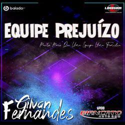 Equipe Prejuizo - DJ Gilvan Fernandes