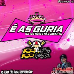 CD E AS GURIAS DA 100 NOIS 100 FESTA