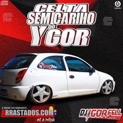 Cd Celta Sem Carinho do Ygor By Dj Igor
