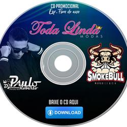 Cd toda Linda Modas e Smoke bull DjPr