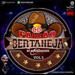 CD PAIXAO SERTANEJA  SO AS MELHORES VOL5