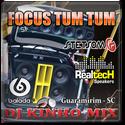 Focus Tum Tum 2019 DJ Kinho Mix - 00