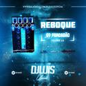 01 - CD Reboque 69 Pancadao Volume 15 - DJ Luis Oficial