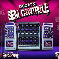 CD DUCATO SEM CONTROLE BY DJ IGOR FELL