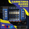 Carretinha Raiden do Xande - 01